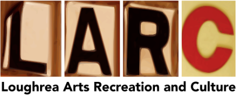 Loughrea Arts Recreation and Culture - LARC